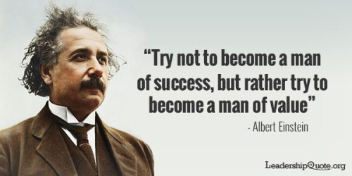 try-not-to-become-a-man-of-success-but-rather-try-to-become-a-man-of-value-32